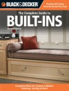 Black & Decker - The Complete Guide to Built-Ins: Complete Plans for Custom Cabinets, Shelving, Seating & More - Theresa Coleman