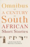 Omnibus of a Century of South African Short Stories - Michael Chapman