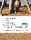 The Biochemical Basis of Sports Performance - Michael Gleeson, Ronald J. Maughan
