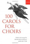 100 Carols for Choirs (For Choirs Collections) - David Willcocks