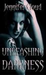 Unleashing Darkness - Jennifer Cloud