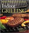 Indoor Grilling (Better Homes and Gardens) - Jennifer Darling