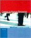 Careers in Human Resources, 2005 Edition: Wetfeet Insider Guide - Wetfeet.Com