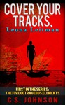 Cover Your Tracks, Leona Leitman (The Five Outrageous Elements Book 1) - C S. Johnson