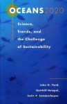 Oceans 2020: Science, Trends, and the Challenge of Sustainability - John G. Field, John G. Field, Gotthilf Hempel