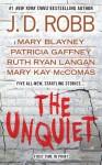The Unquiet By J.D. Robb, Mary Blayney, Patricia Gaffney, Ruth Ryan Langan, Mary Kay McComas - -Author-