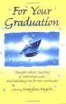 For Your Graduation: Thoughts about Meeting a Marvelous Goal... and Reaching Out for New Horizons - Douglas Pagels