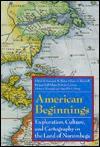American Beginnings: Exploration, Culture, and Cartography in the Land of Norumbega - Emerson W. Baker, Emerson W. Baker, Richard S. D'Abate, Kristine L. Jones, Victor A. Konrad, Harald E.L. Prins