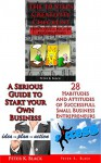 3 business books in 1 : A SERIOUS GUIDE TO STARTING YOUR OWN BUSINESS , THE 10 STEPS CREATIVITY CHECKLIST ,28 HABITUDES AND ATTITUDES OF SUCCESSFUL SMALL BUSINESS ENTREPRENEURS - Peter K. Black