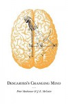 Descartes's Changing Mind - Peter Machamer, James E. McGuire