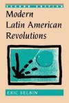 Modern Latin American Revolutions - Eric Selbin