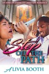 Urban Christian Fiction: A Step Off the Path: Urban Wealthy Alpha Male Black African American Romance (African American Christian Fiction) - Alicia Booth