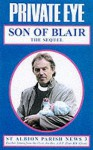 Son Of Blair, The Sequel: Further Letters From The Vicar, The Rev A R P Blair Ma (St Albion Parish News 3) (Bk. 3) - Ian Hislop