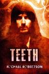 Teeth - Michael Robertson