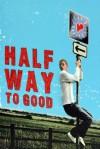 Halfway To Good - Kirsten Murphy