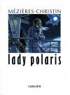 Lady Polaris - Jean-Claude Mézières, Pierre Christin