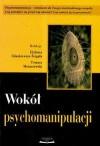Wokół psychomanipulacji - Tomasz Maruszewski, Elżbieta Zdankiewicz - Ścigała