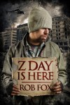 Z Day is Here - Rob Fox