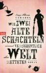 Wie zwei alte Schachteln einmal versehentlich die Welt retteten: Roman (German Edition) - Enzo Fileno Carabba, Birte Völker