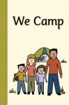 We Camp (Miss Rhonda's Readers Set TWO) - Rhonda Lucadamo, Jennifer Willhoite, Heidi Weathersby
