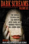 Dark Screams: Volume Six - Stephen King, Norman Prentiss, Richard Chizmar, Brian James Freeman, Joyce Carol Oates