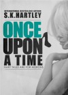 Once Upon A Time - S.K. Hartley