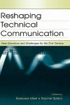 Reshaping Technical Communication: New Directions and Challenges for the 21st Century - Barbara Mirel