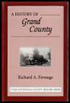 A History of Grand County - Richard A. Firmage