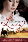 Becoming Lucy - Martha Rogers