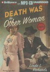 Death Was the Other Woman: A Mystery - Linda L. Richards, Joyce Bean