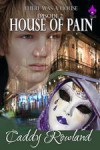 House of Pain (There Was a House #2) - Caddy Rowland