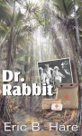 Dr. Rabbit - Eric B Hare, Siegfried Bohlmann