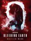 Bleeding Earth - Kaitlin Ward