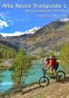 Alta Rezia Trailguide 1: Mountainbiken mit GPS - Andreas Albrecht