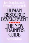Human Resource Development: The New Trainer's Guide - Les Donaldson, Edward E. Scannell