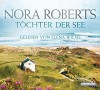 Töchter der See (Die Irland-Trilogie, Band 3) - Nora Roberts, Elena Wilms, Uta Hege
