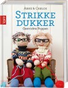 Strikkedukker: Gestrickte Puppen - Arne Nerjordet, Carlos Zachrison, Susanne Dahmann