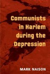 Communists in Harlem during the Depression - Mark Naison