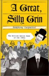 A Great, Silly Grin: The British Satire Boom of the 1960s - Humphrey Carpenter