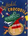 Daffodil, Crocodile - Emily Jenkins, Tomasz Bogacki
