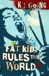 Fat Kid Rules The World - K.L. Going, Kelly Going