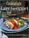 Cooking Light Lazy Gourmet - Anne C. Chappell, Caroline A. Grant, Cooking Light Magazine