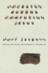 Socrates, Buddha, Confucius, Jesus (The Great Philosophers, Vol 1) - Karl Jaspers, Hannah Arendt, Ralph Manheim