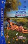 The Stranger She Married (Kane's Crossing, #3) - Crystal Green