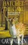 Hatchet: The Call - Gary Paulsen
