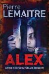 Alex - Pierre Lemaitre, Frank Wynne