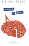 Antropolog na Marsie - Piotr Amsterdamski, Oliver Sacks, Barbara Lindenberg, Beata Maciejewska