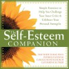 The Self-Esteem Companion: Simple Exercises to Help You Challenge Your Inner Critic and Celebrate Your Personal Strengths - Matthew McKay, Matthew McKay, Carole Honeychurch, Catharine Sutker