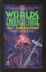 Worlds Enough and Time (worlds, #3) - Joe Haldeman