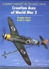 Croatian Aces of World War 2 - Boris Ciglić, John Weal